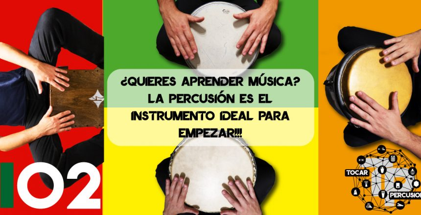 Tocar-Percusion-Blog-B02-Quieres-aprender-musica-la-percusion-es-el-instrumento-ideal